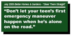 Don't let your teen's first emergency maneuver happen when he's alone on the road.